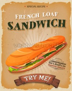 Grunge And Vintage French Loaf Sandwich Poster - Vectorsforall
