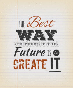 The Best Way To Predict The Future Is To Create It Quote - Vectorsforall