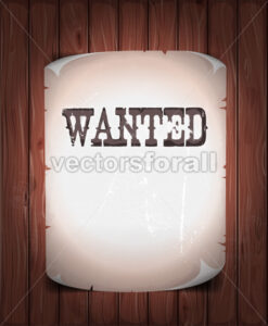 Wanted Sign On Wood Background - Vectorsforall