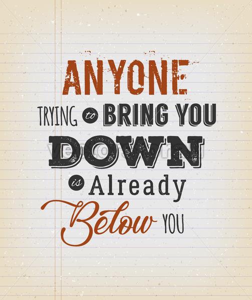 Anyone Trying To Bring You Down Quotation - Vectorsforall