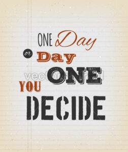 One Day Or Day One You Decide Card - Vectorsforall