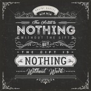 The Artist Is Nothing Without The Gift Quote Poster - Vectorsforall