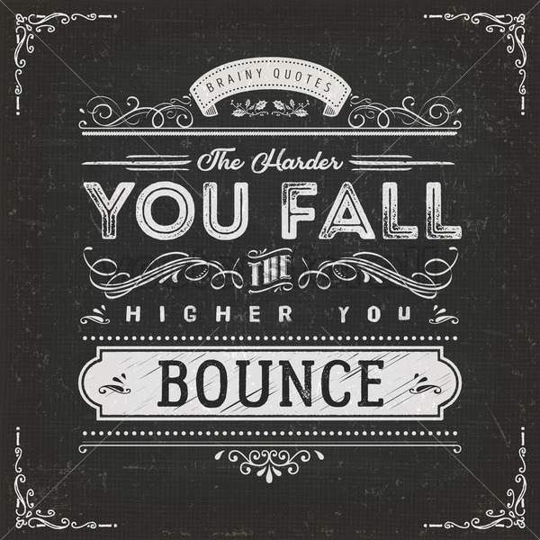 The Harder You Fall The Higher You Bounce - Vectorsforall