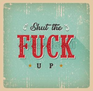 Shut The Fuck Up Card - Vectorsforall