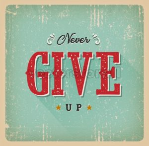 Never Give Up Quote Retro Card - Vectorsforall