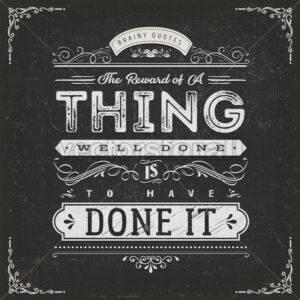 The Reward Of A Thing Well Done Motivation Quote - Vectorsforall