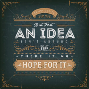 If At First An Idea Isn't Absurd Motivation Quote - Vectorsforall