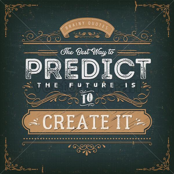 The Best Way To Predict The Future Quote - Vectorsforall