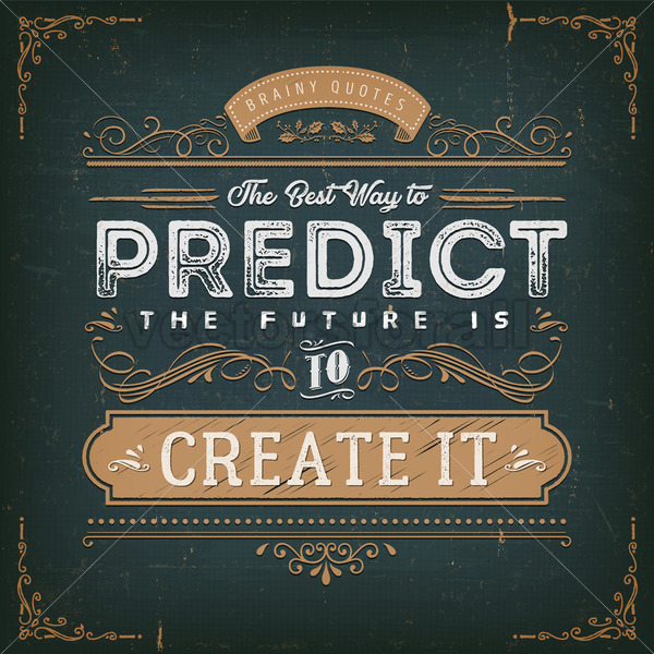 The Best Way To Predict The Future Quote - Vectorsforall