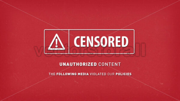 Censorship Warning Unauthorized Content Sign Background - Vectorsforall