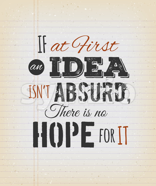 If At First An Idea Isn't Absurd There's No Hope For It Stock Vector