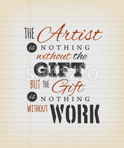 The Artist Is Nothing Without The Gift Quote Stock Vector