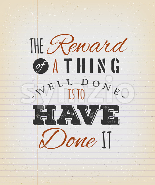 The Reward Of A Thing Well Done Is To Have Done It Quote Stock Vector