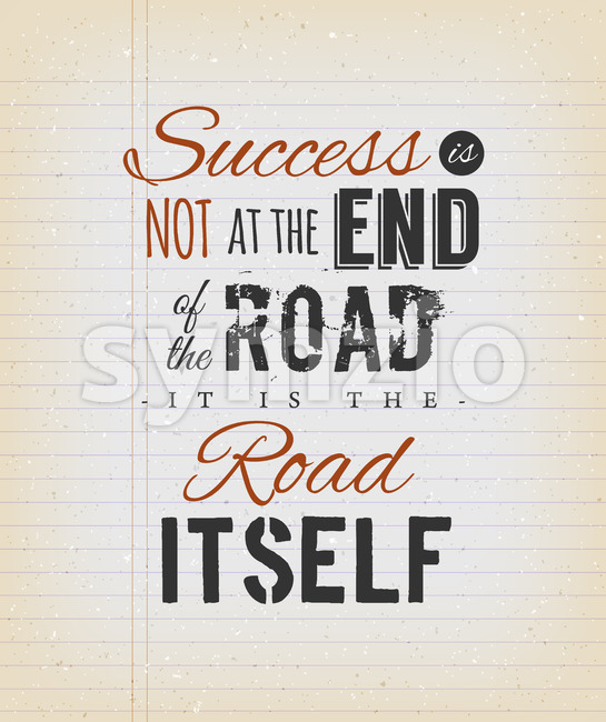 Illustration of an inspiration and motivating popular quote, about success, on a grungy school paper background for postcard