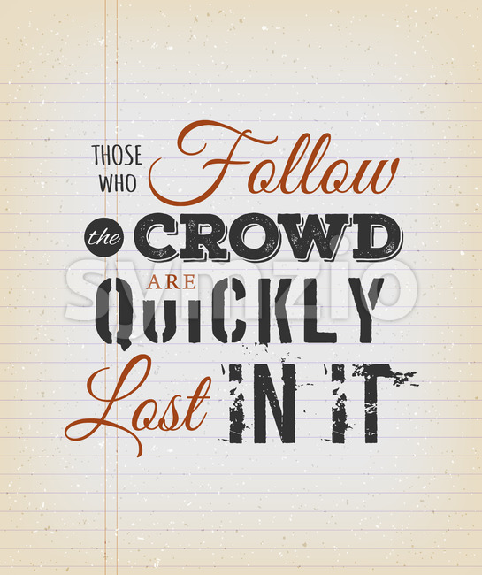 Those Who Follow The Crowd Are Quickly Lost In It Quote Stock Vector