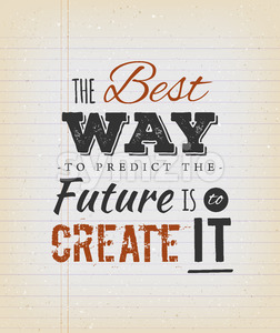 The Best Way To Predict The Future Is To Create It Quote Stock Vector