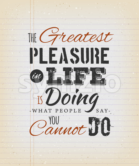 The Greatest Pleasure In Life Inspirational Quote Stock Vector
