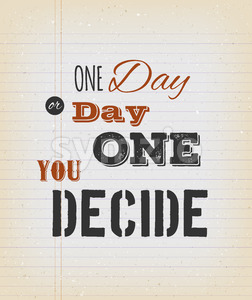 One Day Or Day One You Decide Card Stock Vector