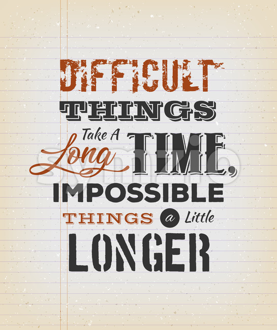 Difficult Things Take A Long Time Stock Vector
