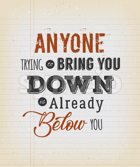 Anyone Trying To Bring You Down Quotation Stock Vector