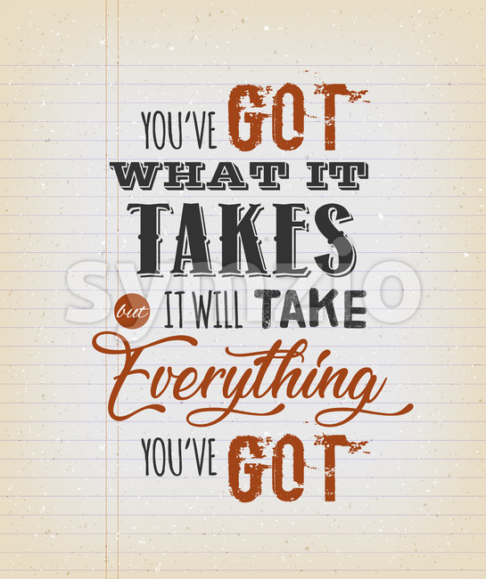You've Got What It Takes Motivation Quote Stock Vector