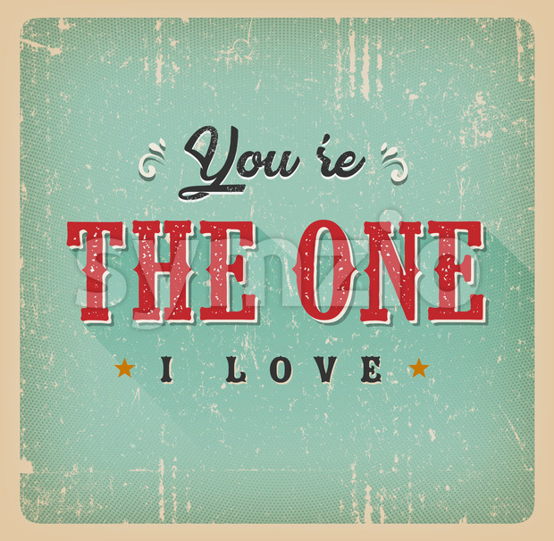 Illustration of a vintage and grunge textured you are the one I love card, for valentine's day, with ornament, decorative ...