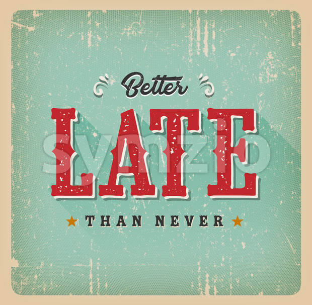 Better Late Than Never Vintage Card Stock Vector