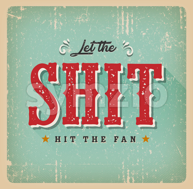 Let The Shit Hit The Fan Retro Card Stock Vector