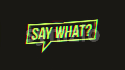Say What Speech Bubble Sign With Glitch Effects Stock Video